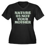 Mother Nature? Women's Plus Size V-Neck Dark T-Shi