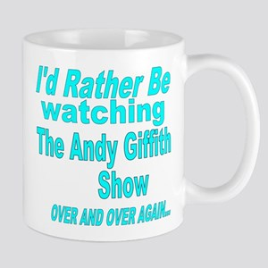 I'd Rather Be Watching Andy Griffith Mugs