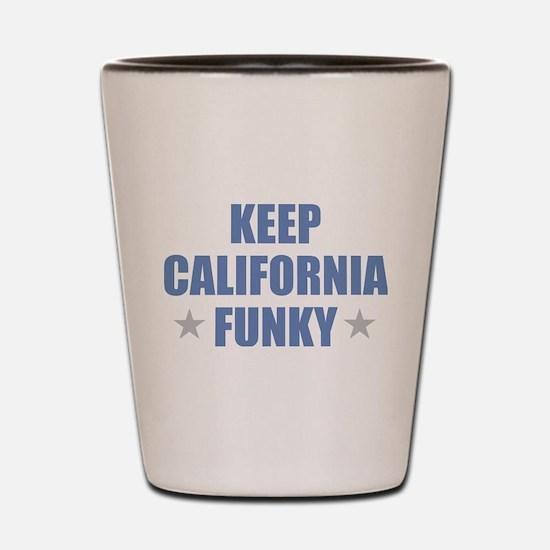 KEEP CALIFORNIA FUNKY Shot Glass