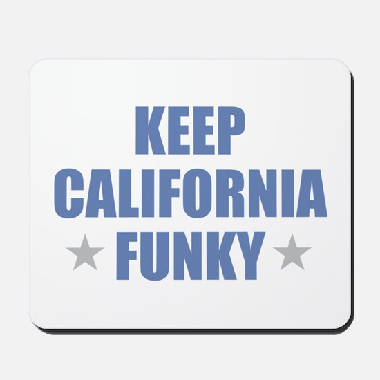 KEEP CALIFORNIA FUNKY Mousepad
