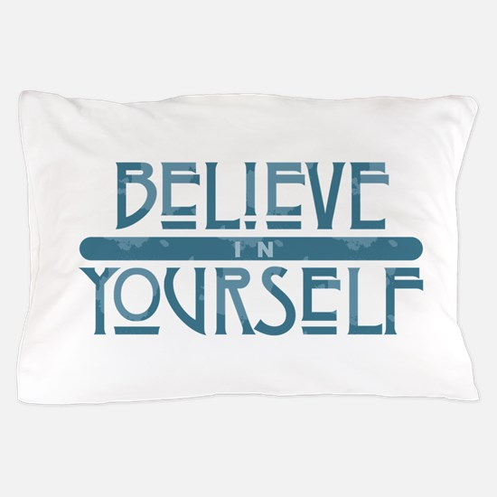 Believe in Yourself Pillow Case