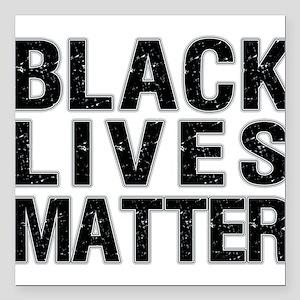 """Black Lives Matter! Square Car Magnet 3"""" x 3"""""""