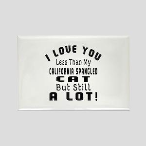 I Love You Less Than My Californi Rectangle Magnet