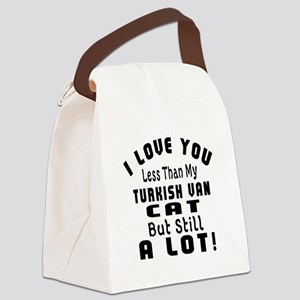 I Love You Less Than My Turkish V Canvas Lunch Bag