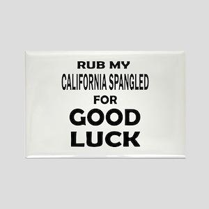 Rub my California Spangled for go Rectangle Magnet