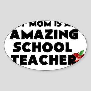 My Mom is an Amazing School Teacher Sticker