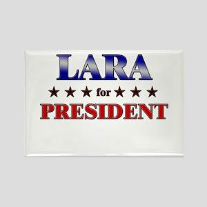 LARA for president Rectangle Magnet