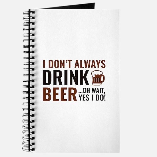 I Don't Always Drink Beer Journal