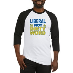LIBERAL IS NOT A DIRTY WORD Baseball Jersey