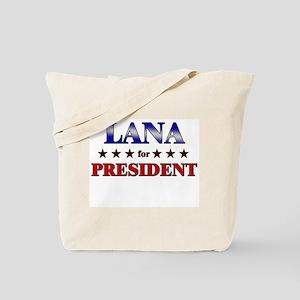 LANA for president Tote Bag