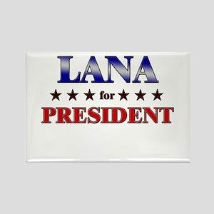 LANA for president Rectangle Magnet