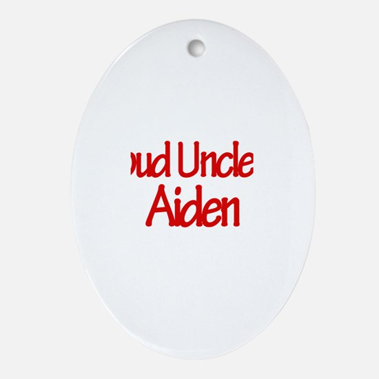 Proud Uncle of Aiden Oval Ornament