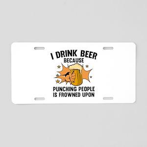 I Drink Beer Aluminum License Plate