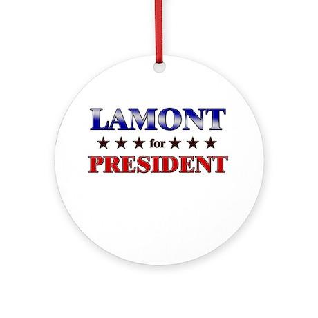LAMONT for president Ornament (Round)