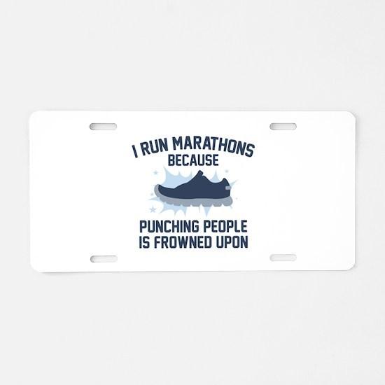 I Run Marathons Aluminum License Plate