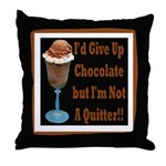 Chocolate Quitter 1 Throw Pillow