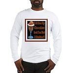 Chocolate Quitter 1 Long Sleeve T-Shirt