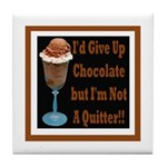 Chocolate Quitter 1 Tile Coaster