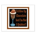 Chocolate Quitter 1 Small Poster