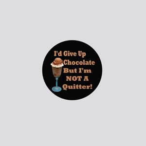 Chocolate Quitter 1 Mini Button
