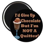 Chocolate Quitter 1 Magnet