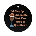 Chocolate Quitter 1 Ornament (Round)