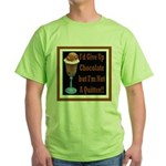 Chocolate Quitter 1 Green T-Shirt