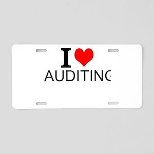 I Love Auditing Aluminum License Plate