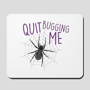 Bugging Me Mousepad