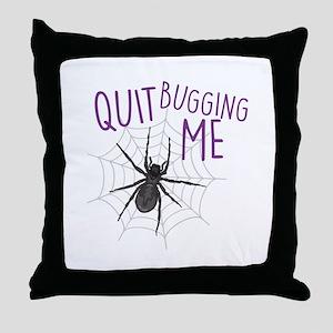 Bugging Me Throw Pillow