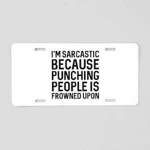 I'm Sarcastic Aluminum License Plate