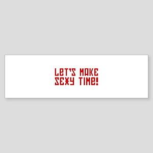 Sexy Time Bumper Sticker