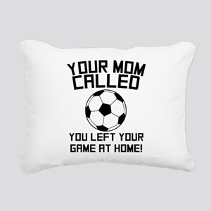 You Left Your Game At Home Soccer Rectangular Canv
