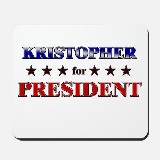 KRISTOPHER for president Mousepad
