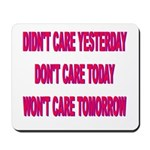 Don't Care! Mousepad