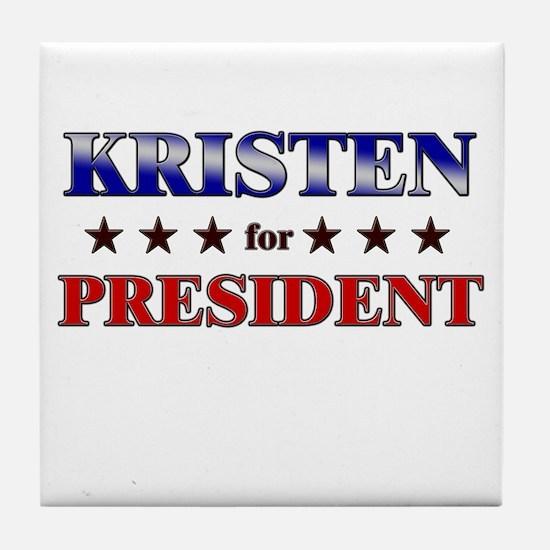 KRISTEN for president Tile Coaster