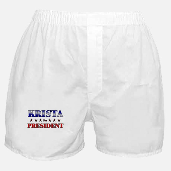 KRISTA for president Boxer Shorts