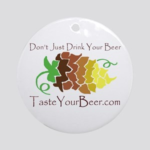 Taste Your Beer! Ornament (Round)