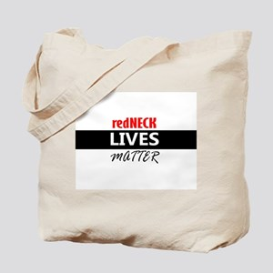 redNECK lives Matter Tote Bag