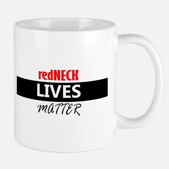 redNECK lives Matter Mugs