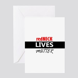 redNECK lives Matter Greeting Cards