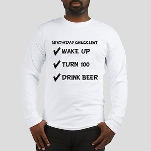 100th Birthday Checklist Drink Beer Long Sleeve T-