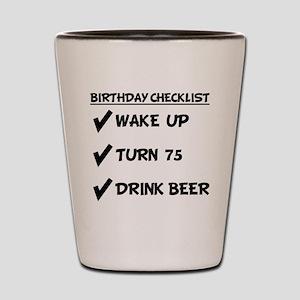 75th Birthday Checklist Drink Beer Shot Glass