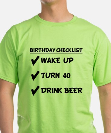 40th Birthday Checklist Drink Beer T-Shirt