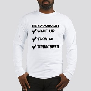 40th Birthday Checklist Drink Beer Long Sleeve T-S