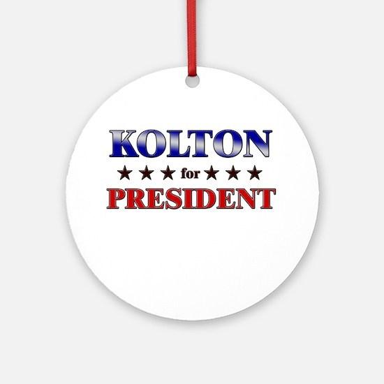 KOLTON for president Ornament (Round)