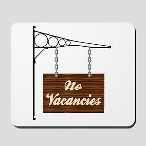 No Vacancies Hanging Sign Mousepad