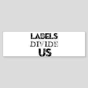 LABELS DIVIDE US Bumper Sticker