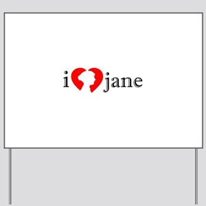 I Love Jane Silhouette Yard Sign
