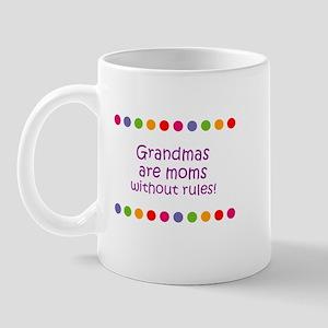 Grandmas are moms without rul Mug